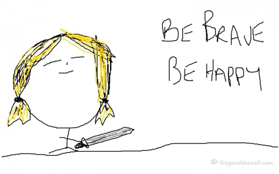 Se Valiente se Feliz Be Brave